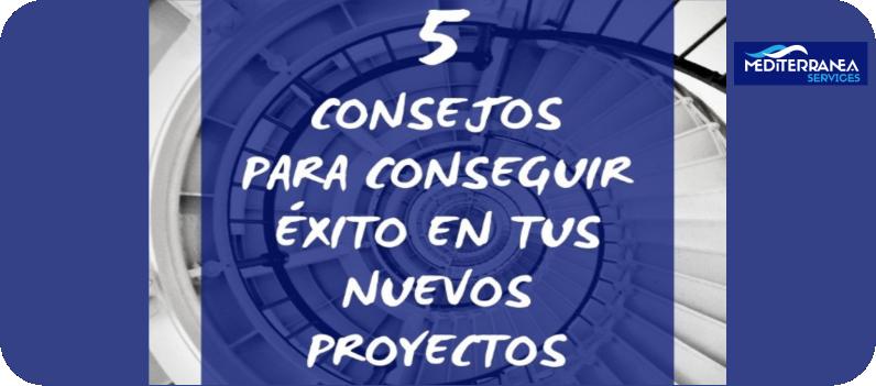 5 consejos para conseguir éxito en tus nuevos proyectos